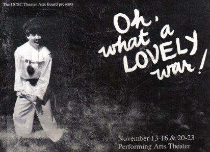 """UCSC Performing Arts presents """"Oh, What A Lovely War"""""""
